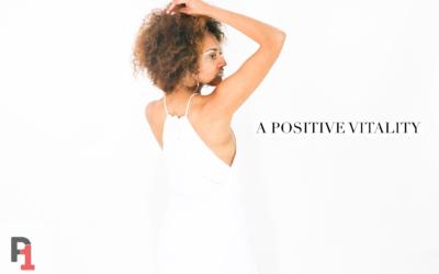 A Positive Vitality: I AM…