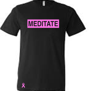 Meditate Unisex - Breast Cancer Awareness